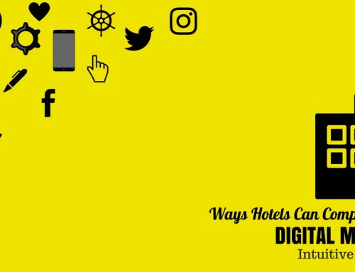 Ways Hotels Can Compete Through Digital Marketing